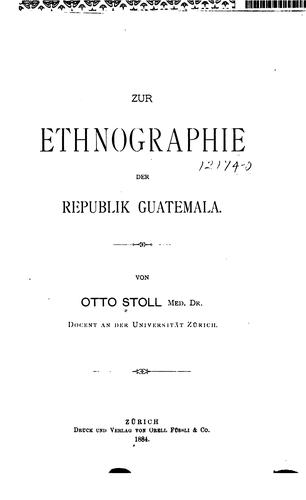 Zur ethnographie der republik Guatemala.