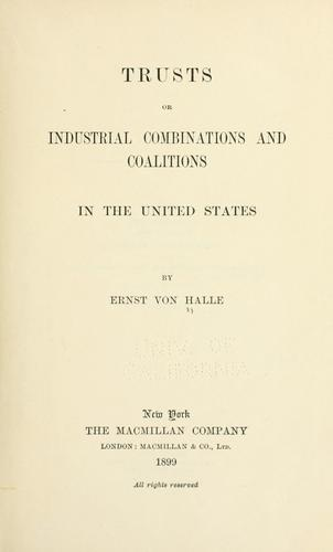 Trusts or industrial combinations and coalitions in the United States