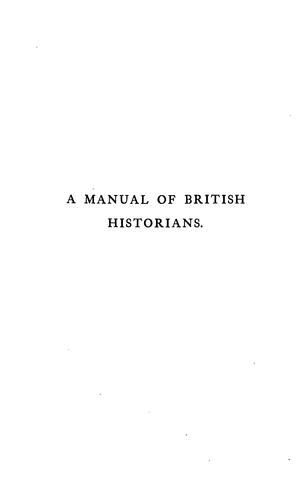 A manual of British historians to A. D. 1600