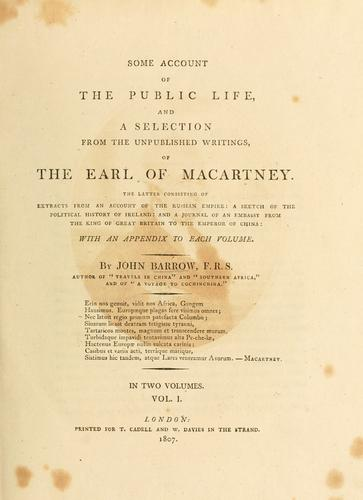 Some account of the public life, and a selection from the unpublished writings, of the Earl of Macartney.