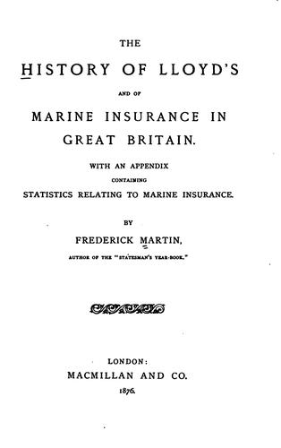 The history of Lloyd's and of marine insurance in Great Britain.