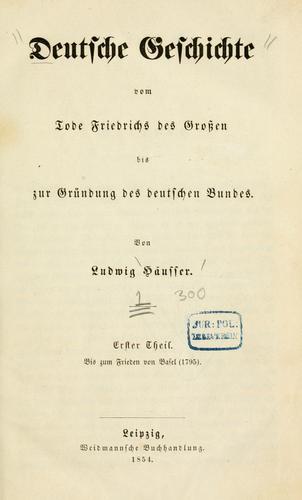 Deutsche geschichte vom tode Friedrichs des Grossen bis zur gründung des Deutschen Bundes.