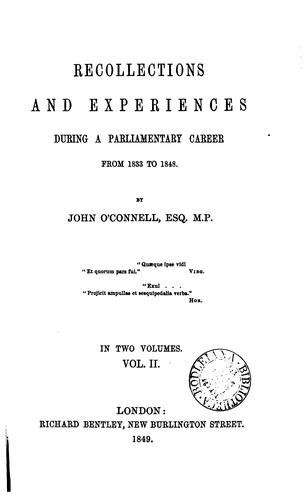 Recollections and experiences during a parliamentary career from 1833 to 1848.