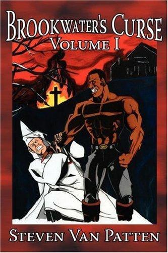 Brookwater's Curse Volume I, Patten, Steven Van
