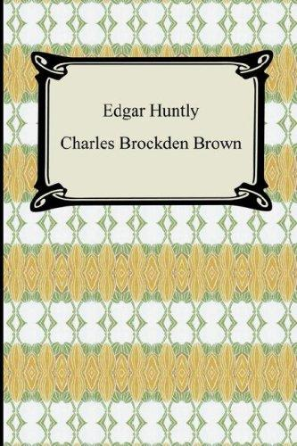 Edgar Huntly; Or, Memoirs of a Sleep-Walker
