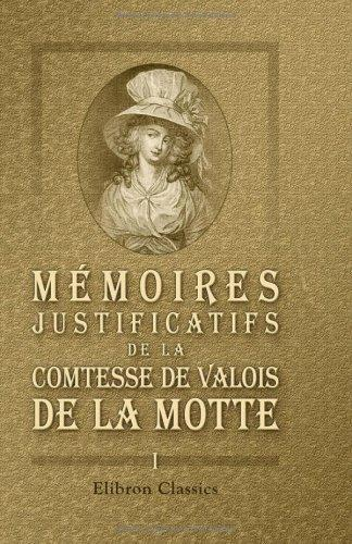 Download Mémoires justificatifs de la comtesse de Valois de La Motte