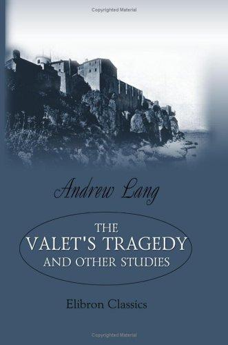 Download The Valet's Tragedy, and Other Studies