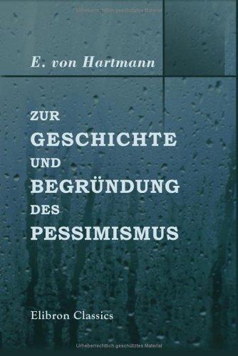 Download Zur Geschichte und Begründung des Pessimismus