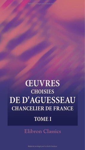 oeuvres choisies de d'aguesseau, chancelier de France