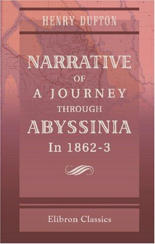 Narrative of a Journey through Abyssinia in 1862-3