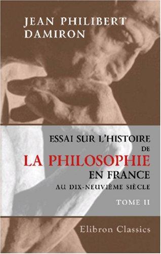 Essai sur l\'histoire de la philosophie en France au dix-neuvième siècle