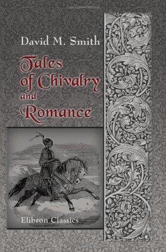 Download Tales of Chivalry and Romance