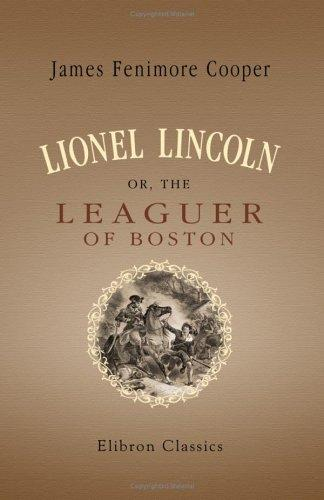 Download Lionel Lincoln or, The Leaguer of Boston