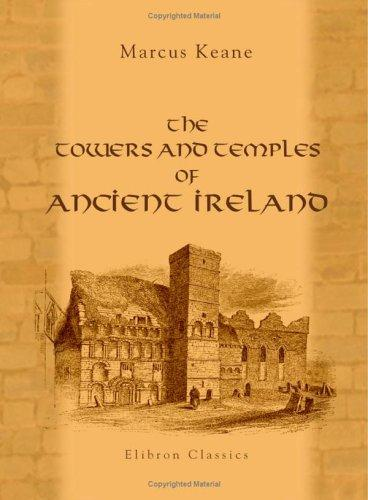 Download The Towers and Temples of Ancient Ireland