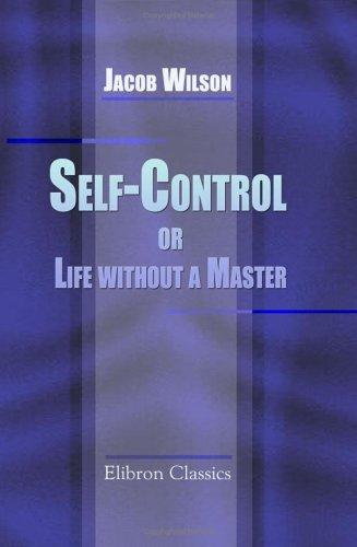 Self-Control, or Life without a Master