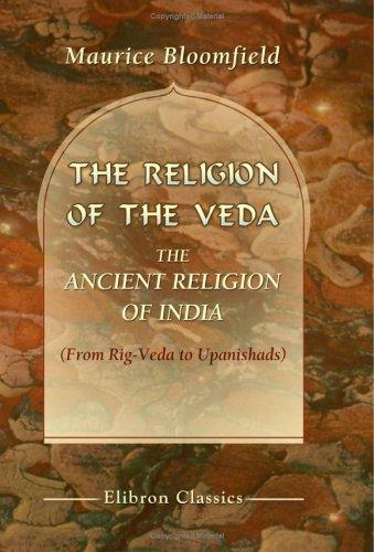 Download The Religion of the Veda: the Ancient Religion of India