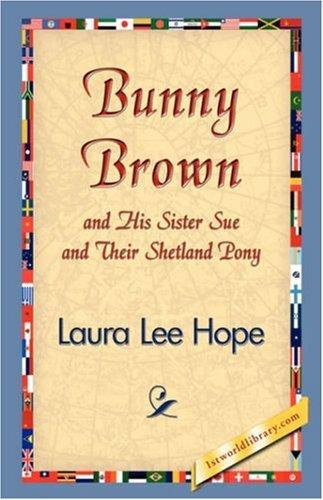 Download Bunny Brown and His Sister Sue and Their Shetland Pony