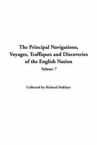 Download Principal Navigations, Voyages, Traffiques and Discoveries of the English Nation