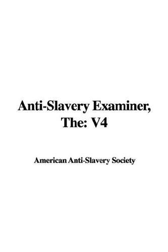 The Anti-slavery Examiner