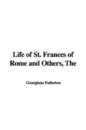 Life of St. Frances of Rome and Others