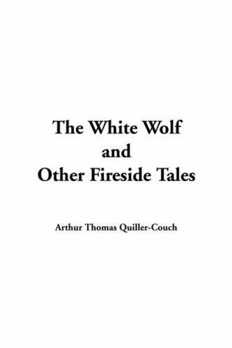 Download White Wolf and Other Fireside Tales