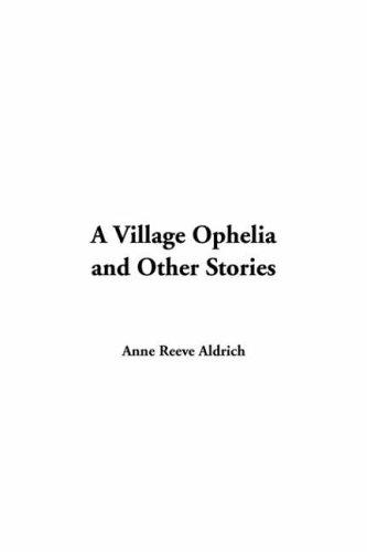 Download Village Ophelia and Other Stories