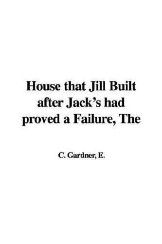 The House That Jill Built After Jack's Had Proved a Failure