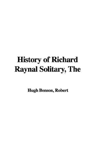 History of Richard Raynal Solitary, The