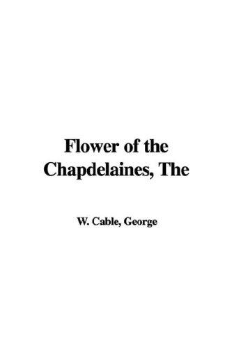 Flower of the Chapdelaines