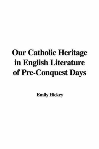 Download Our Catholic Heritage in English Literature of Pre-conquest Days