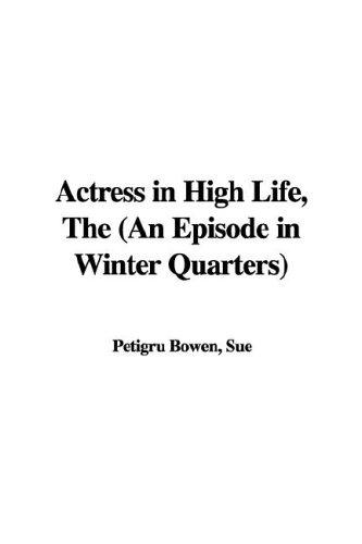 The Actress in High Life, an Episode in Winter Quarters