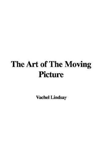 Download The Art of The Moving Picture