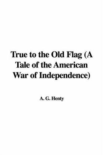 Download True to the Old Flag