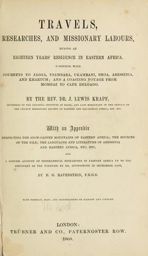 Travels, researches, and missionary labors, during an eighteen years' residence in Eastern Africa.