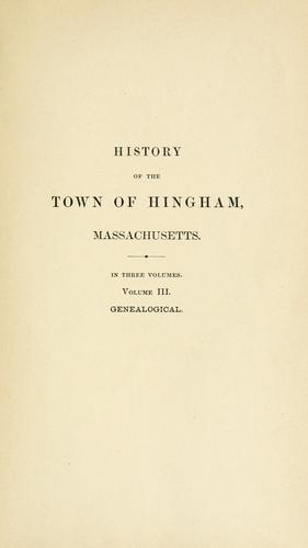 History of the town of Hingham, Massachusetts.