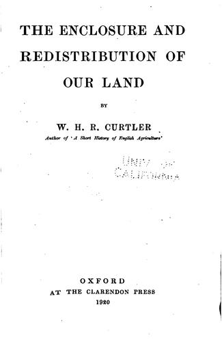 The enclosure and redistribution of our land
