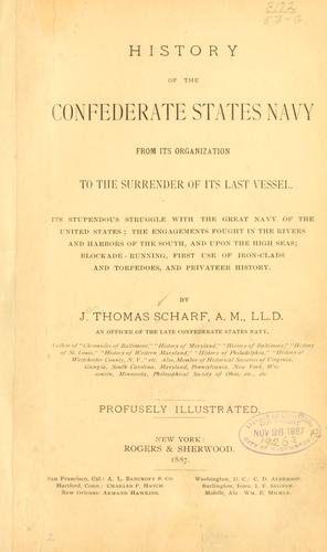History of the Confederate States navy from its organization to the surrender of its last vessel.