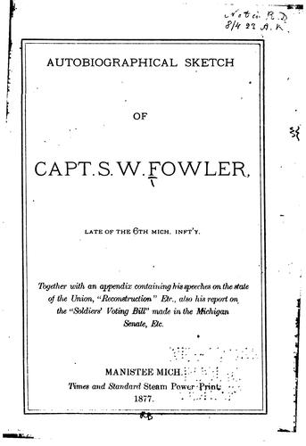 Autobiographical sketch of Capt. S.W. Fowler …