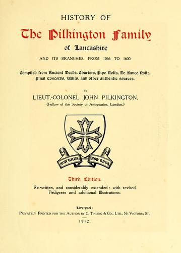Download History of the Pilkington family of Lancashire and its branches, from 1066 to 1600