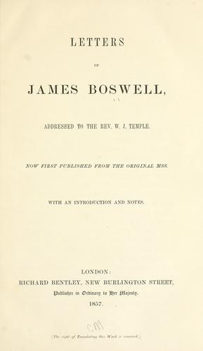 Letters of James Boswell, addressed to the Rev. W.J. Temple.