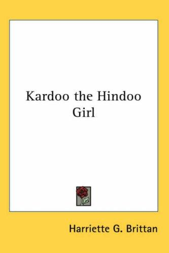 Download Kardoo the Hindoo Girl