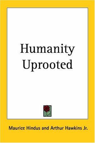 Humanity Uprooted