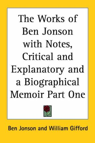 Download The Works Of Ben Jonson With Notes, Critical And Explanatory And A Biographical Memoir