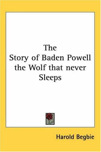 Download The Story of Baden Powell the Wolf that never Sleeps