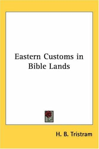 Download Eastern Customs in Bible Lands