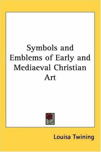 Download Symbols and Emblems of Early and Mediaeval Christian Art