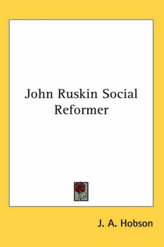 Download John Ruskin Social Reformer