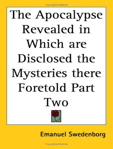 Download The Apocalypse Revealed in Which are Disclosed the Mysteries there Foretold Part Two