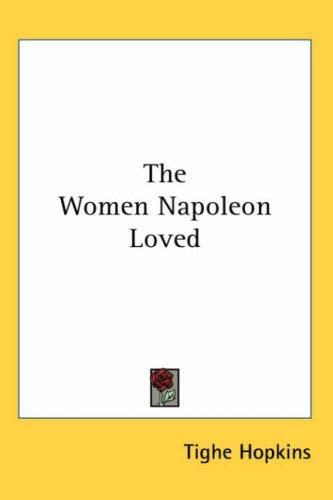 The Women Napoleon Loved