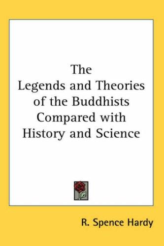 Download The Legends and Theories of the Buddhists Compared with History and Science